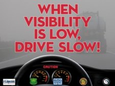 "Logo: ""When visibility is low, drive slow!"""