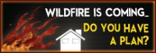 "Logo: ""Wildfire is coming, do you have a plan?"""
